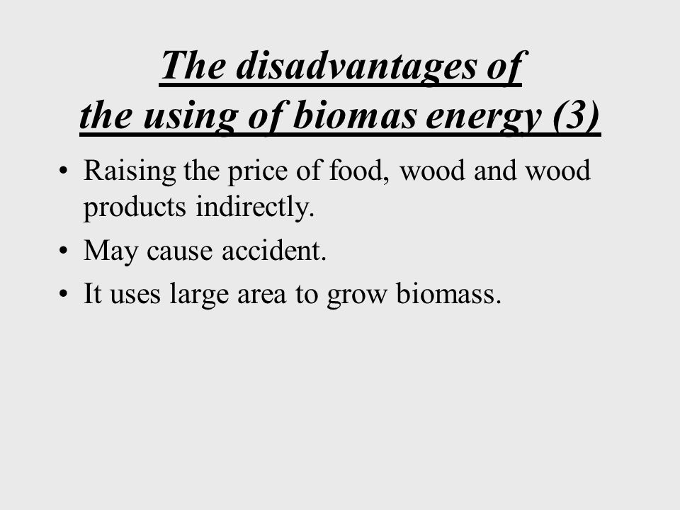 The disadvantages of the using of biomas energy (3)