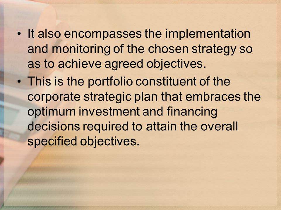 It also encompasses the implementation and monitoring of the chosen strategy so as to achieve agreed objectives.