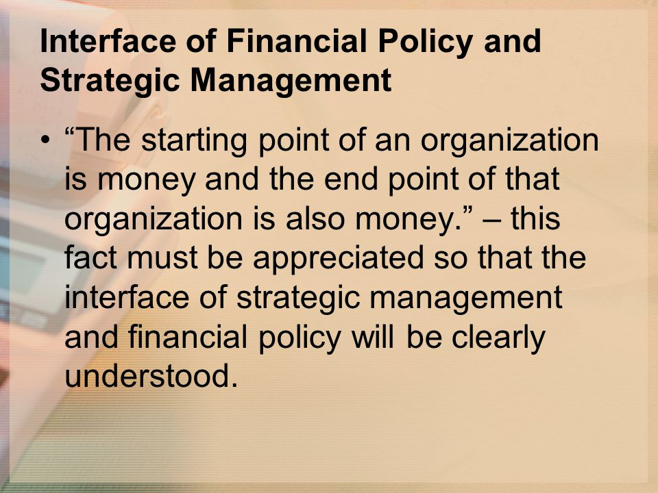Interface of Financial Policy and Strategic Management