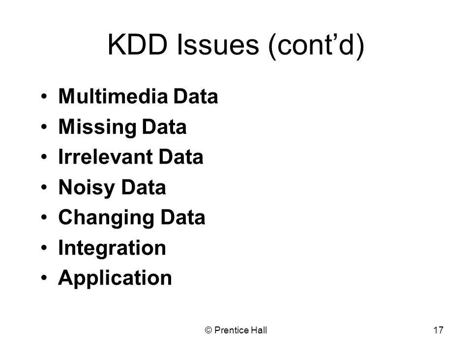 KDD Issues (cont'd) Multimedia Data Missing Data Irrelevant Data