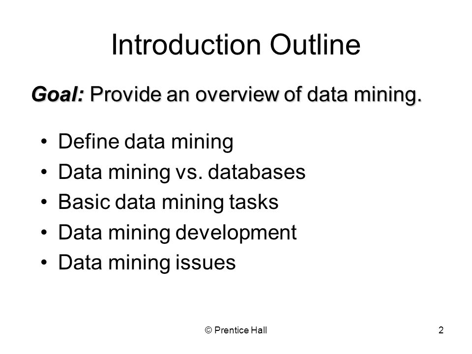 Goal: Provide an overview of data mining.