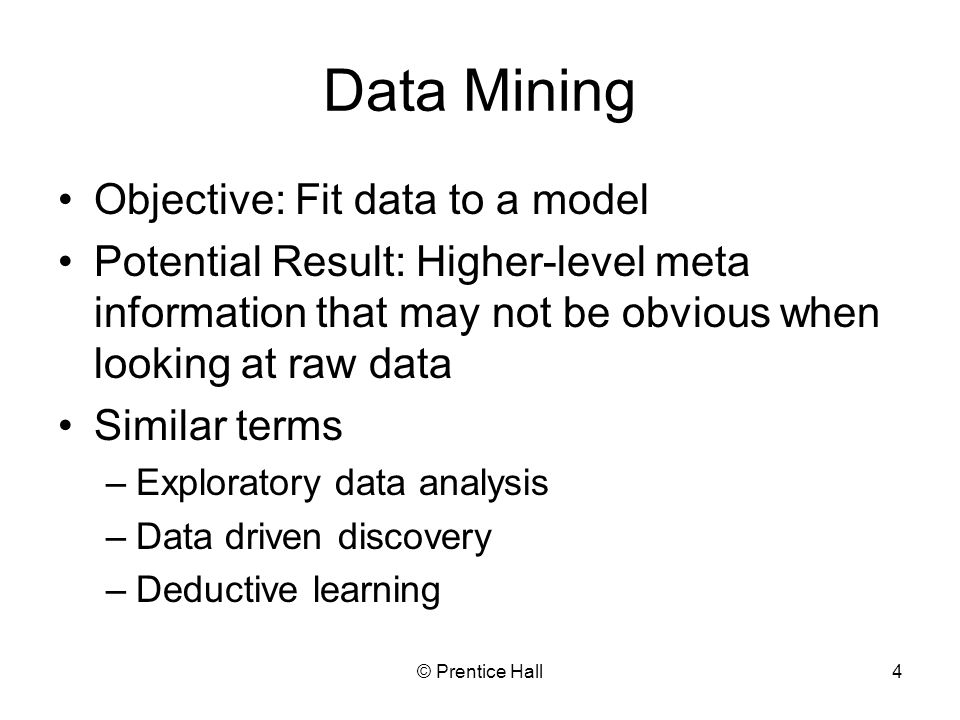 Data Mining Objective: Fit data to a model