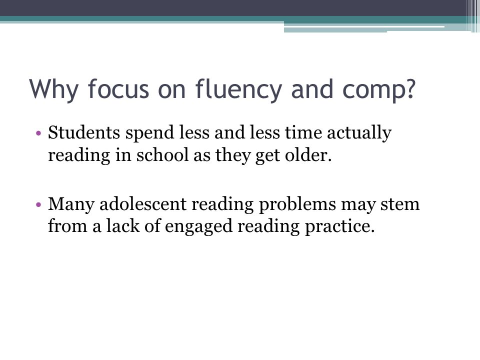 Why focus on fluency and comp
