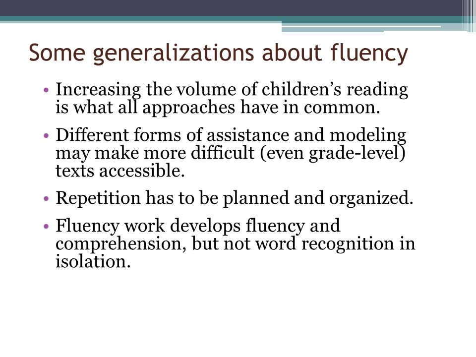 Some generalizations about fluency
