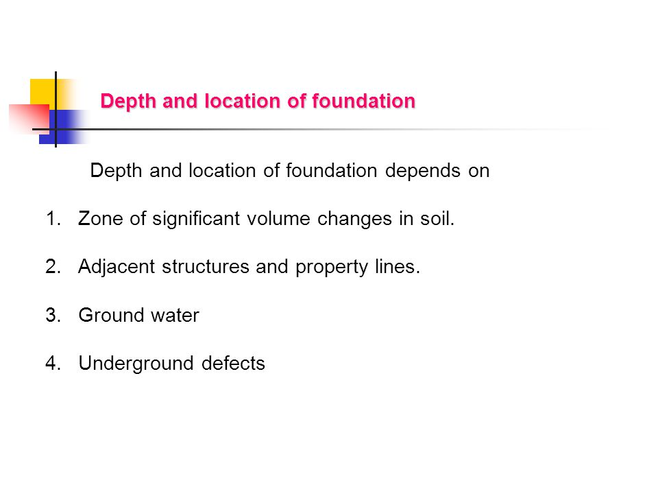 Depth and location of foundation