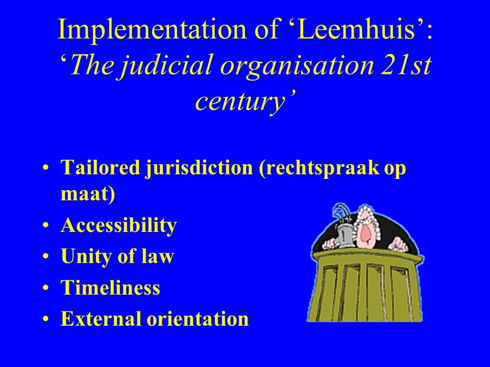 Implementation of 'Leemhuis': 'The judicial organisation 21st century'