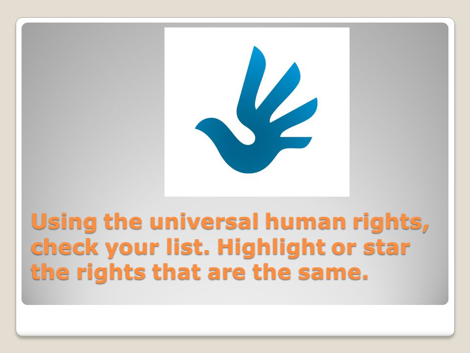 Using the universal human rights, check your list