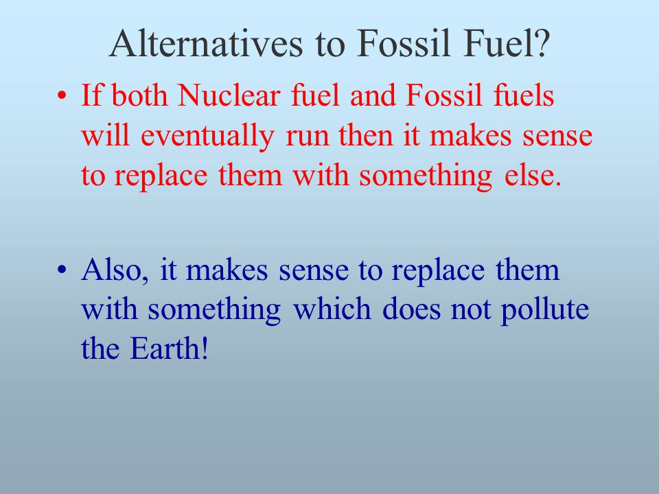 Alternatives to Fossil Fuel