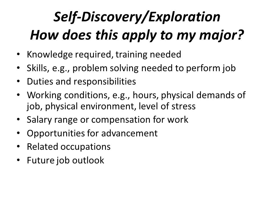 Self-Discovery/Exploration How does this apply to my major