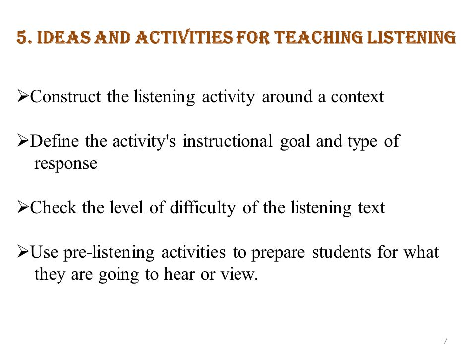 5. Ideas and Activities for Teaching Listening