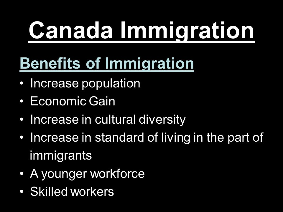 Canada Immigration Benefits of Immigration Increase population