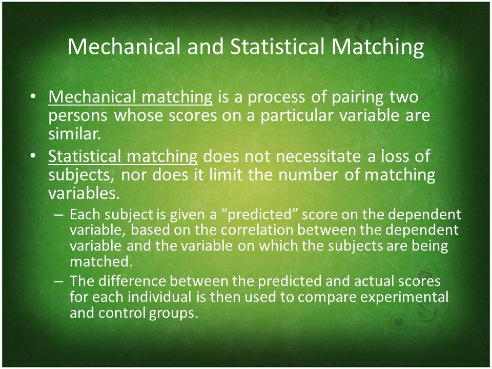 Mechanical and Statistical Matching