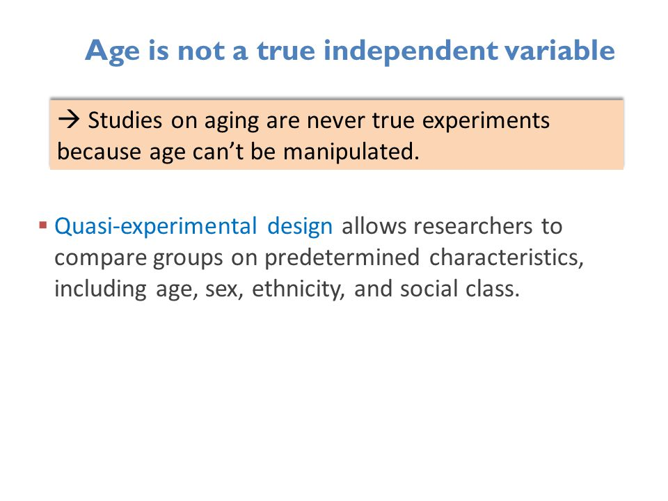 Age is not a true independent variable