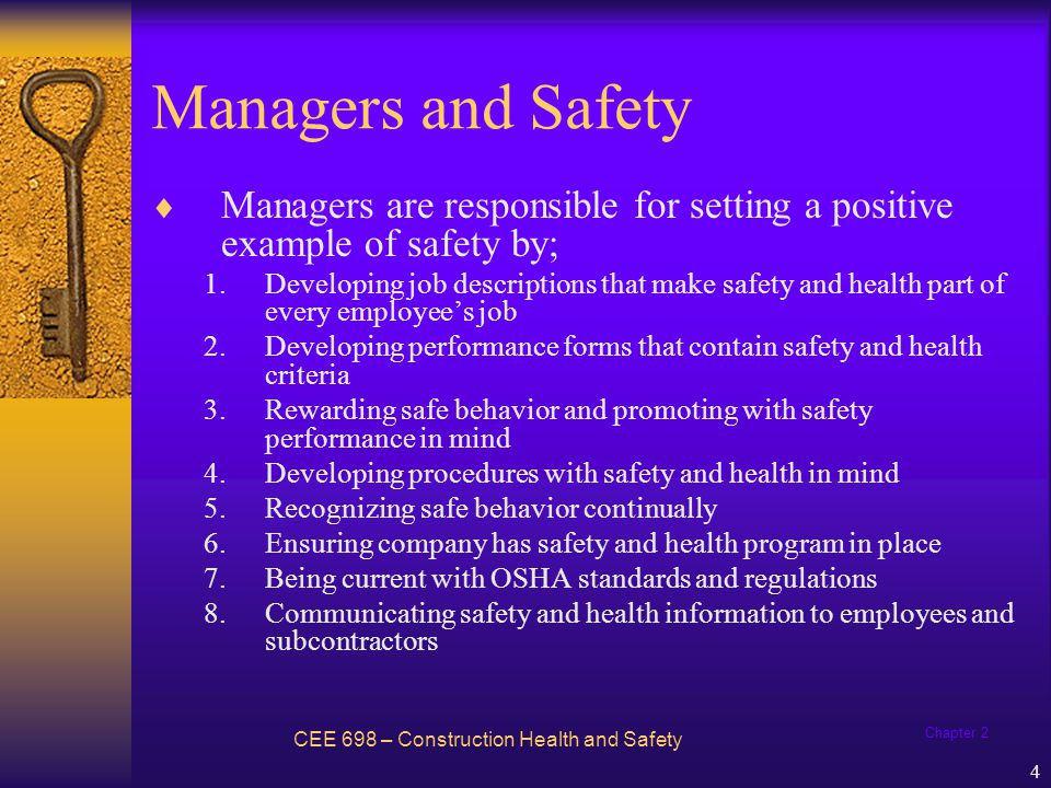 Managers and Safety Managers are responsible for setting a positive example of safety by;