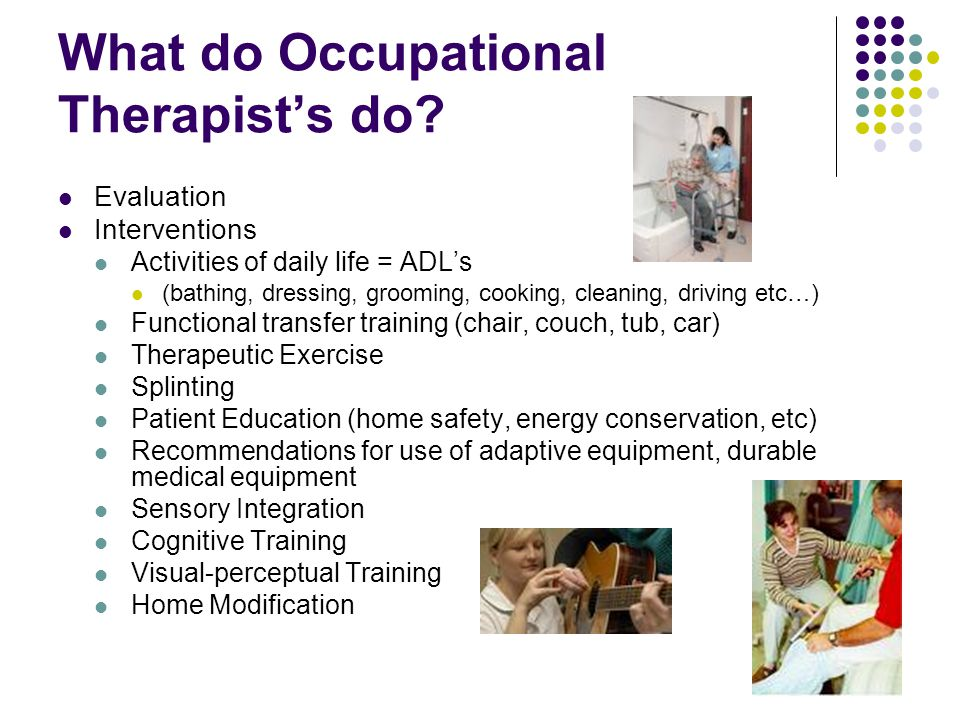 What do Occupational Therapist's do