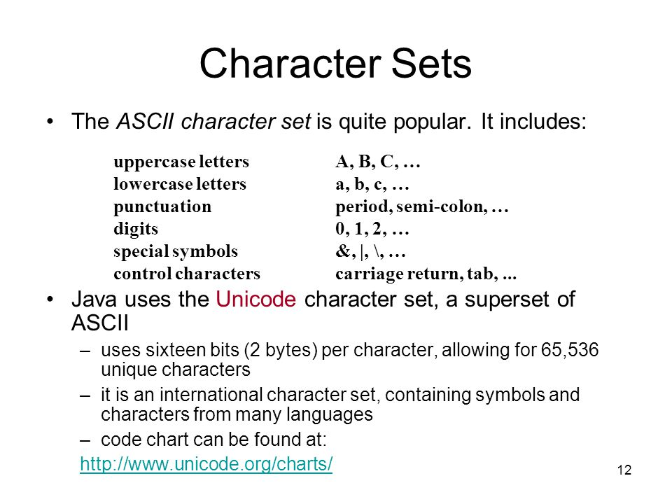 Character Sets The ASCII character set is quite popular. It includes: