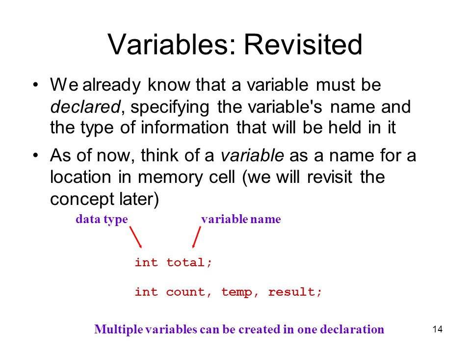 Multiple variables can be created in one declaration