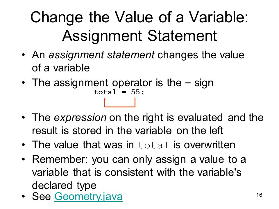 Change the Value of a Variable: Assignment Statement