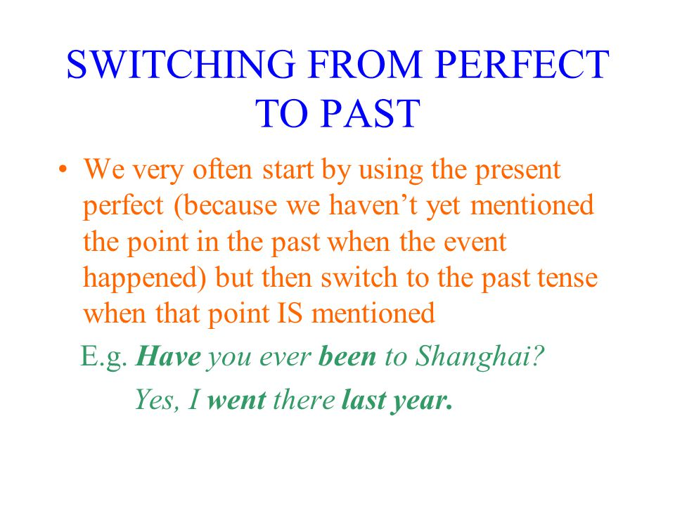SWITCHING FROM PERFECT TO PAST