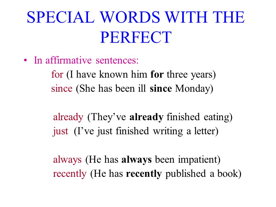 SPECIAL WORDS WITH THE PERFECT
