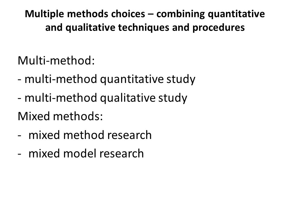 - multi-method quantitative study - multi-method qualitative study