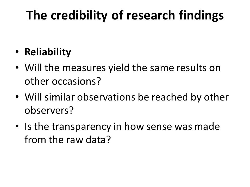 The credibility of research findings