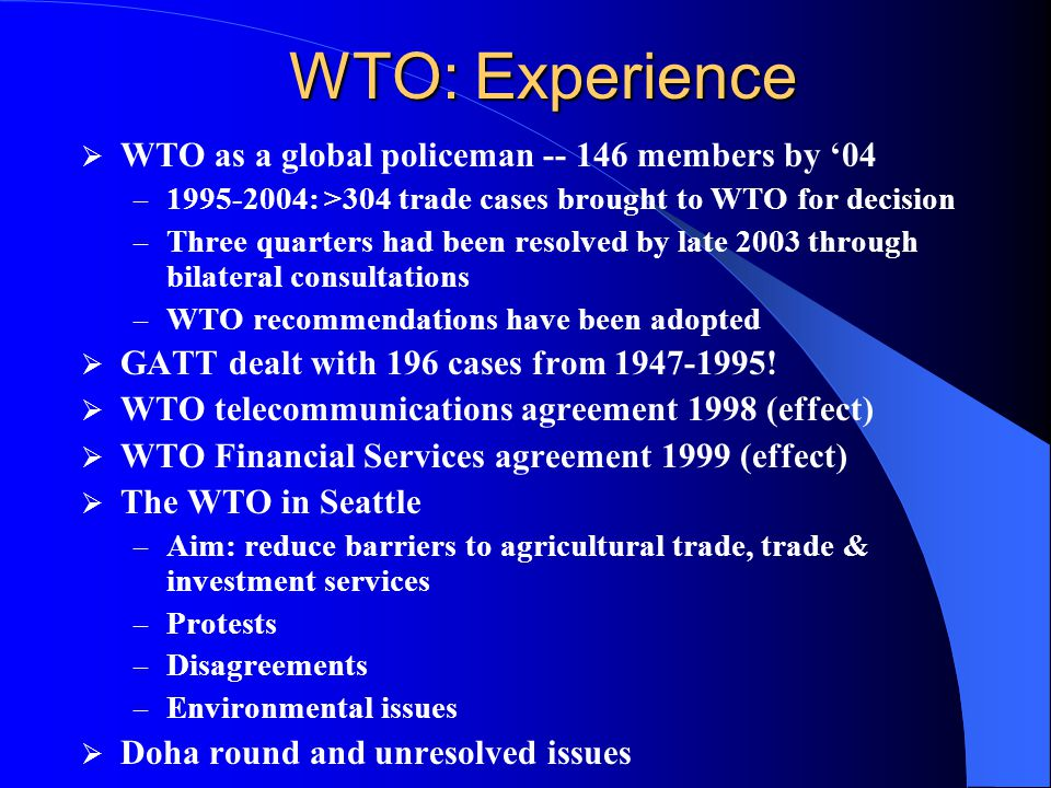 WTO: Experience WTO as a global policeman members by '04