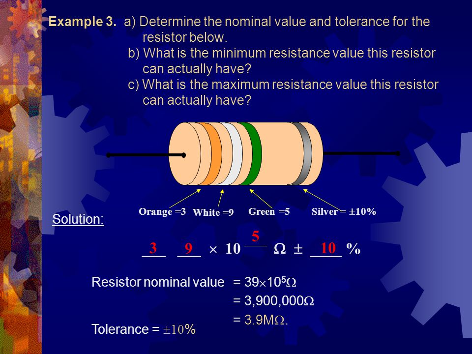 Example 3. a) Determine the nominal value and tolerance for the