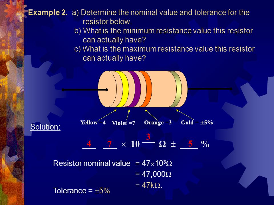 Example 2. a) Determine the nominal value and tolerance for the