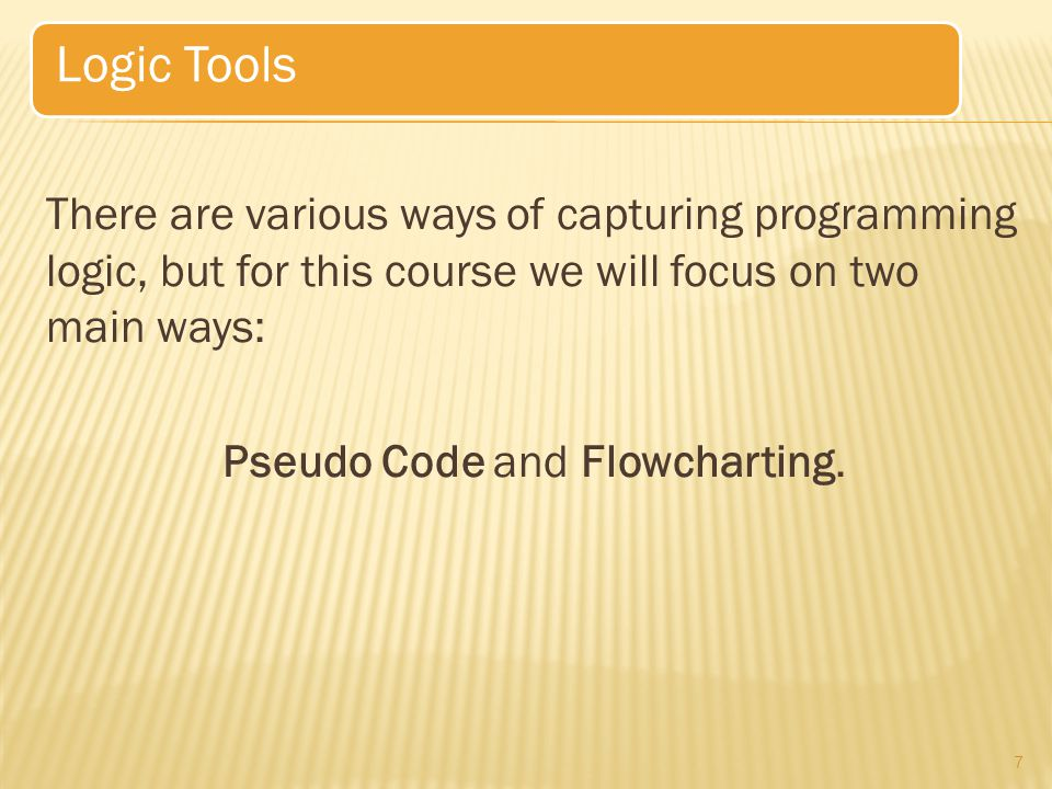 Pseudo Code and Flowcharting.