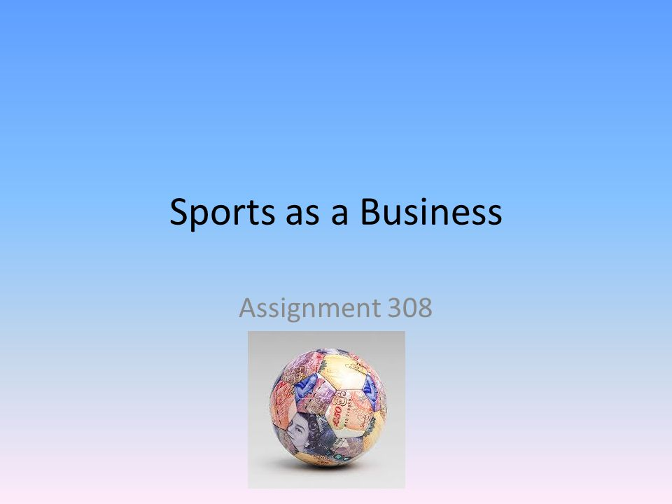 Sports as a Business Assignment 308