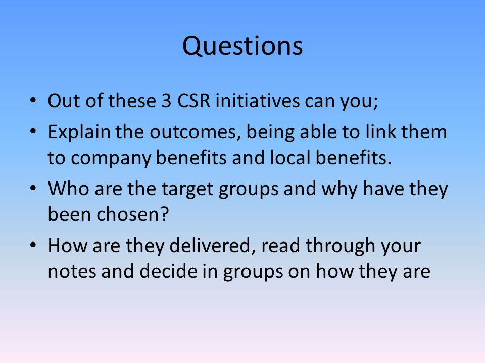 Questions Out of these 3 CSR initiatives can you;