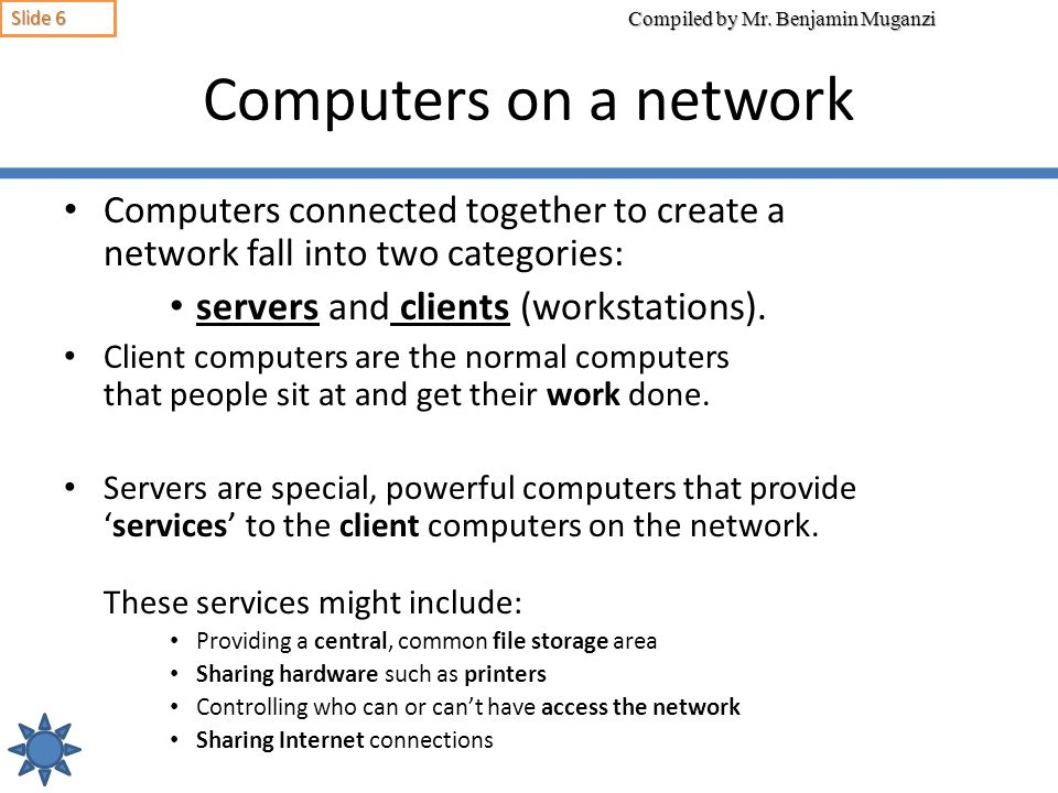 Computers on a network servers and clients (workstations).