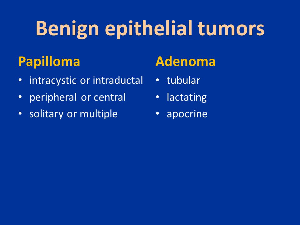 Benign epithelial tumors