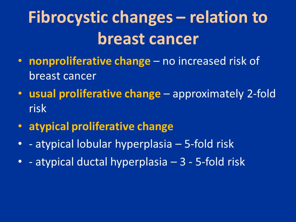 Fibrocystic changes – relation to breast cancer
