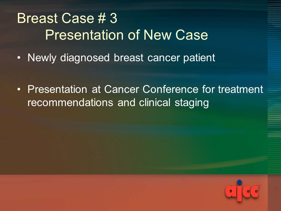 Breast Case # 3 Presentation of New Case