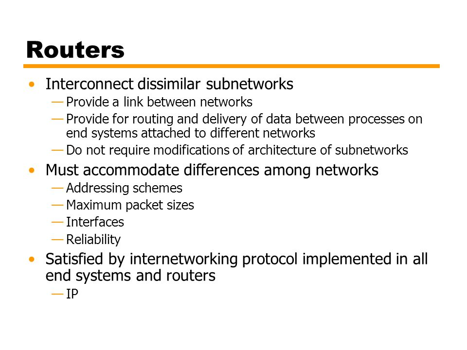 Routers Interconnect dissimilar subnetworks