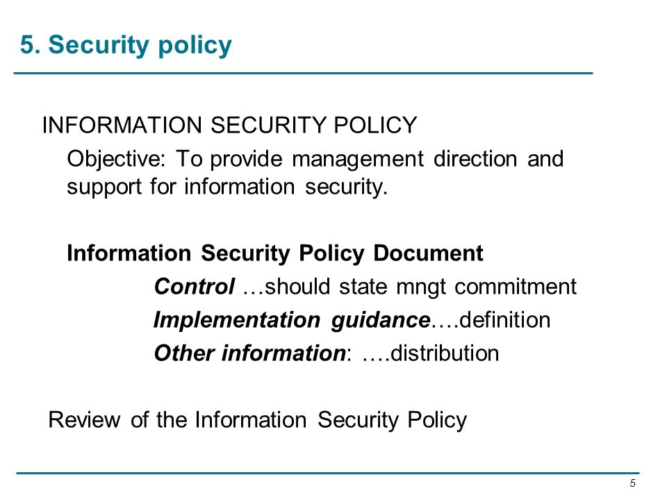 5. Security policy INFORMATION SECURITY POLICY