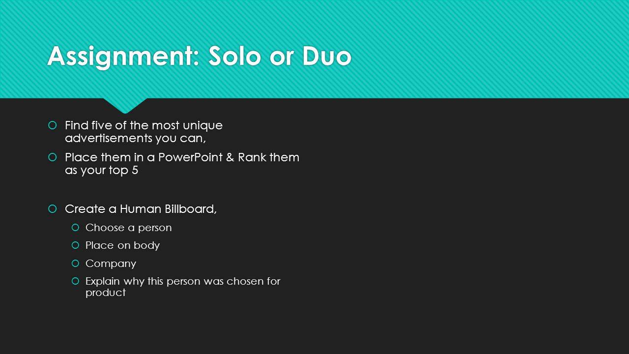 Assignment: Solo or Duo