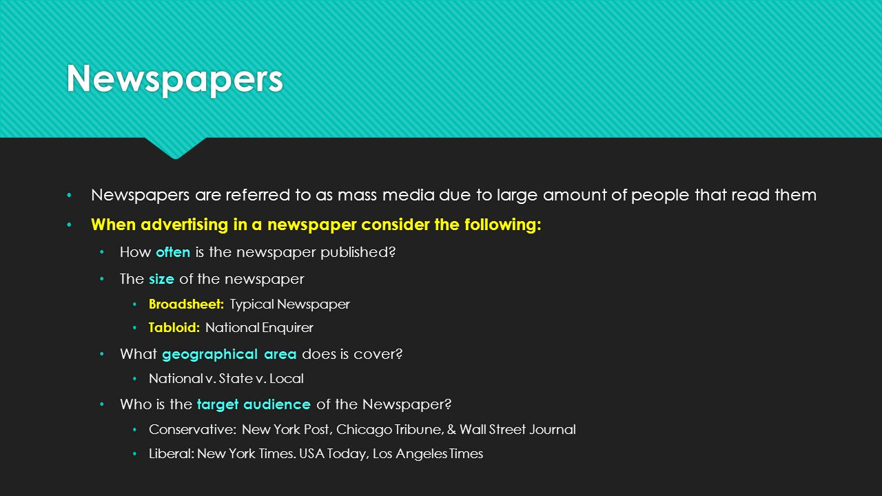 Newspapers Newspapers are referred to as mass media due to large amount of people that read them.