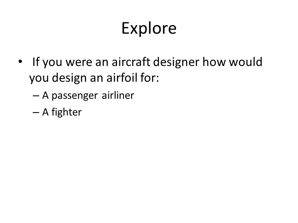 Explore If you were an aircraft designer how would you design an airfoil for: A passenger airliner.