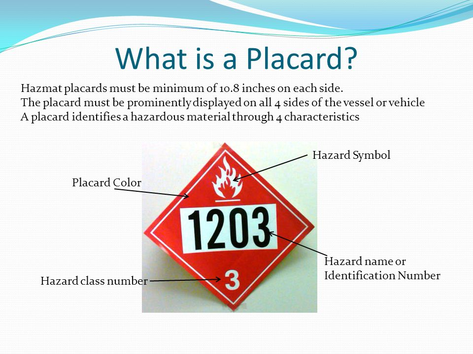 What is a Placard Hazmat placards must be minimum of 10.8 inches on each side.