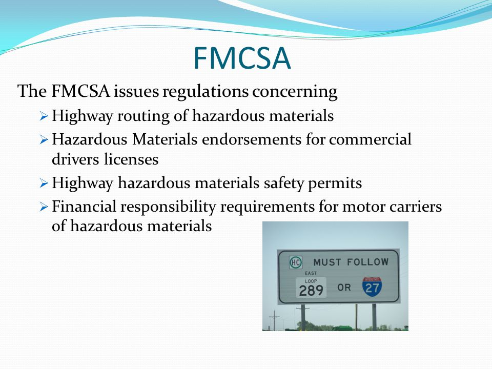 FMCSA The FMCSA issues regulations concerning
