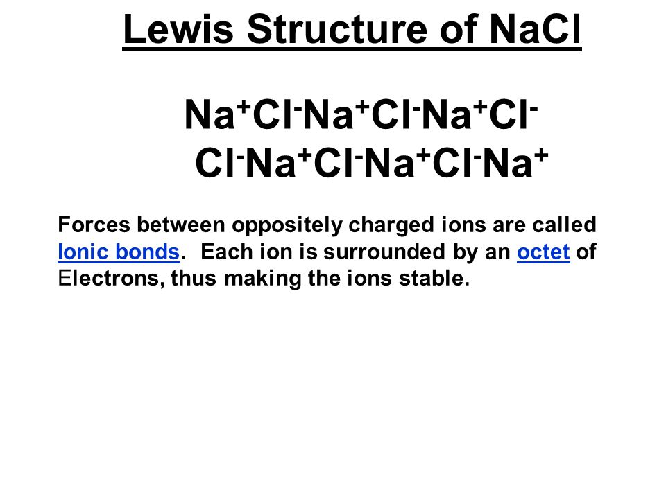 Chapter 8 Chemical Bonding. - ppt video online download Nacl Lewis Structure