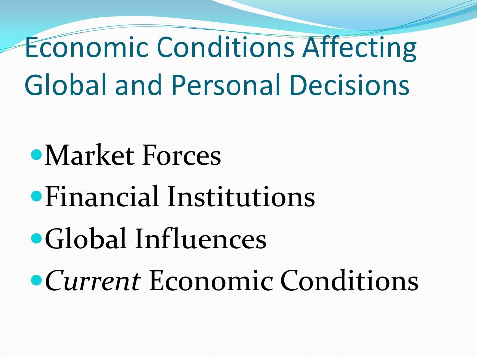 Economic Conditions Affecting Global and Personal Decisions