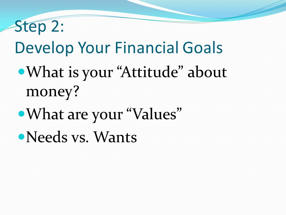 Step 2: Develop Your Financial Goals