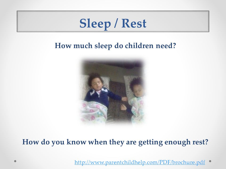Sleep / Rest How much sleep do children need