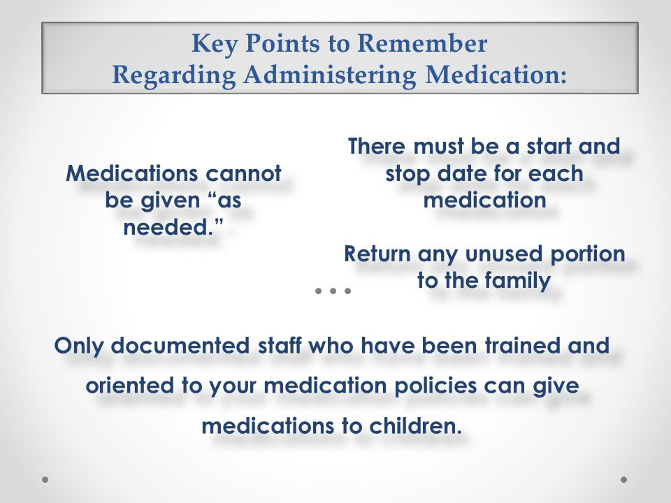 Key Points to Remember Regarding Administering Medication:
