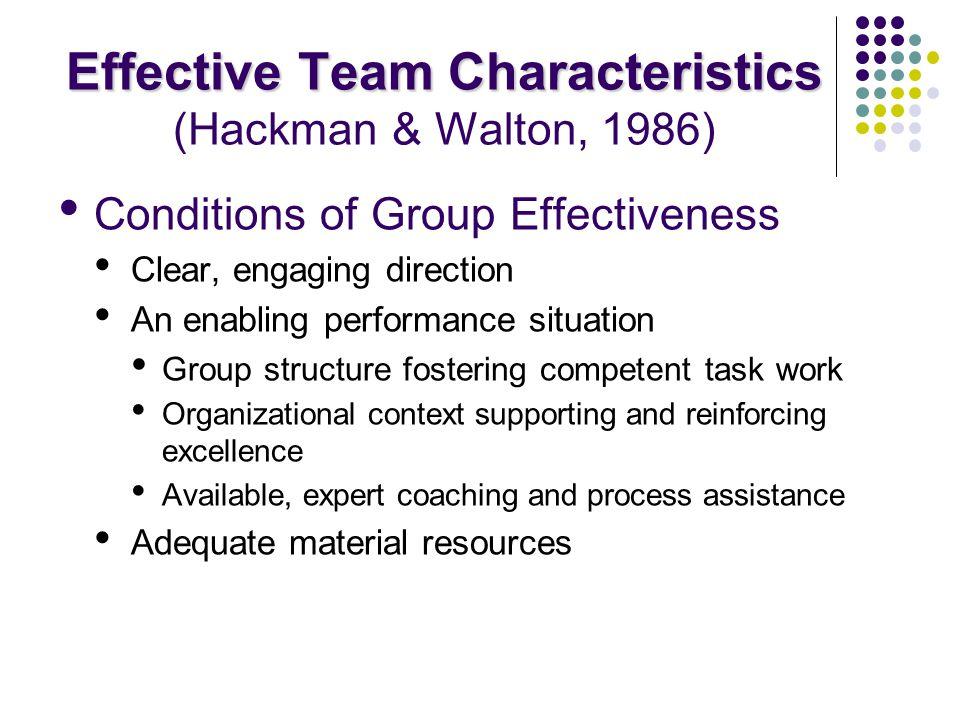Effective Team Characteristics (Hackman & Walton, 1986)
