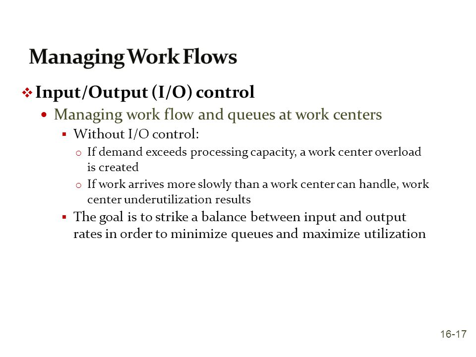 Managing Work Flows Input/Output (I/O) control